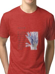 Consider the flowers... Tri-blend T-Shirt