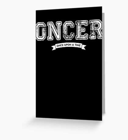 Once Upon a Time - Oncer Greeting Card