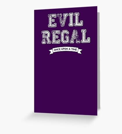 Once Upon a Time - Evil Regal Greeting Card