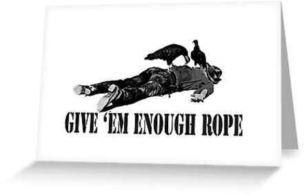 Give 'em enough rope by TheGreatPapers