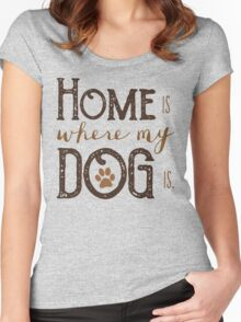 Home is where my dog is - Typography Women's Fitted Scoop T-Shirt
