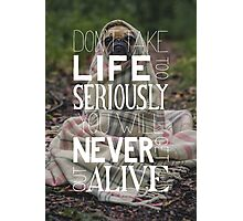 Don't Take Life too Serious Hand Lettering Poster Photographic Print