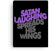 SATAN LAUGHING SPREADS HIS WINGS Canvas Print