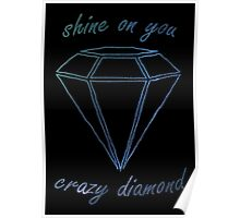 Shine On You Crazy Diamond Poster
