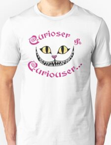 Cheshire Cat Curiouser and Curiouser - Alice in Wonderland quote  Unisex T-Shirt