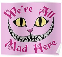 We're All Mad Here - Alice in Wonderland Quote Poster
