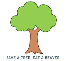 Save a tree eat a beaver Photographic Print