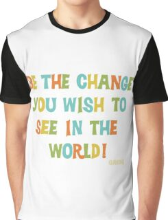 Inspirational Text Quote Saying Be the Change Graphic T-Shirt