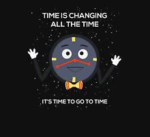 Time is Changing All the Time, It's Time to go to Time Unisex T-Shirt