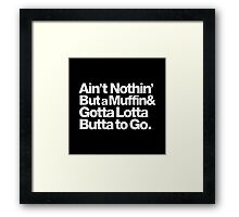 For Prince, It Ain't Nothin' but a Muffin, Ya'll. Framed Print