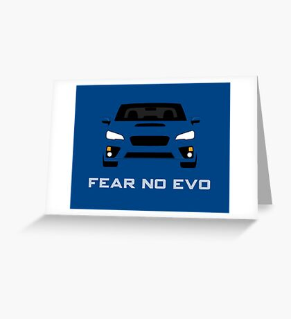 Fear No Evo Greeting Card