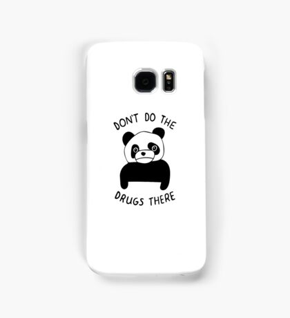 Don't Do the Drugs There Samsung Galaxy Case/Skin