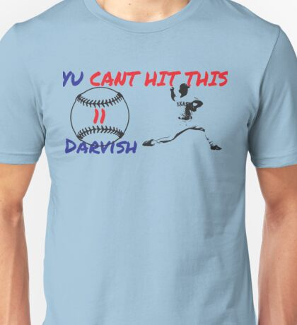 Yu Darvish Yu Cant Hit This Unisex T-Shirt