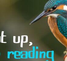 Shut Up, I'm Reading Sticker