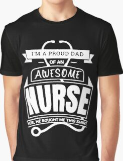 Awesome Nurses Proud Dad Graphic T-Shirt