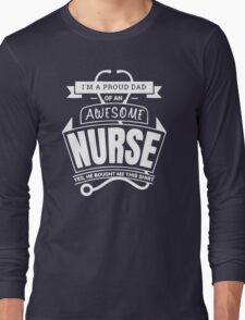 Awesome Nurses Proud Dad Long Sleeve T-Shirt