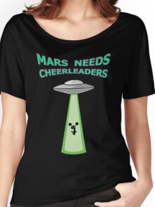 MARS NEEDS CHEERLEADERS Women's Relaxed Fit T-Shirt