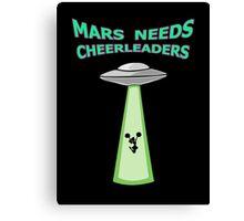 MARS NEEDS CHEERLEADERS Canvas Print