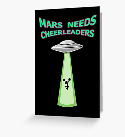MARS NEEDS CHEERLEADERS Greeting Card