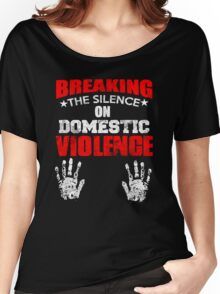 BREAKING THE SILENCE DOMESTIC VIOLENCE Women's Relaxed Fit T-Shirt