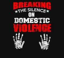 BREAKING THE SILENCE DOMESTIC VIOLENCE Unisex T-Shirt