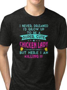 Chicken lady Tri-blend T-Shirt