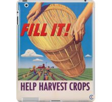 Fill it! Help Harvest Crops - Vintage WW2 Propaganda Poster  iPad Case/Skin