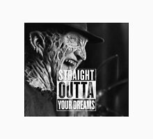 STRAIGHT OUTTA YOUR DREAMS Unisex T-Shirt
