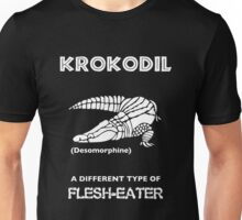 Krokodil -- A Different Type of Flesh-Eater Unisex T-Shirt