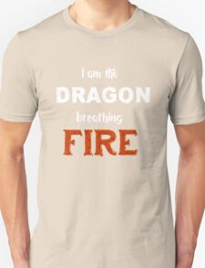 I am the Dragon Breathing FIRE T-Shirt