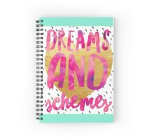 Dreams and schemes Spiral Notebook