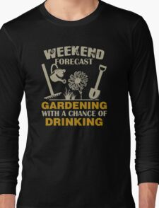 Gardening with chance of drinking Long Sleeve T-Shirt