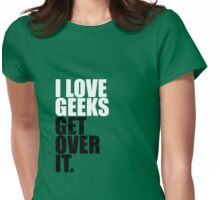 I love Geeks Womens Fitted T-Shirt