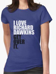 I love Richard Dawkins Womens Fitted T-Shirt