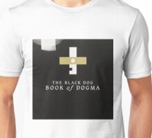 THE BLACK DOG PRODUCTIONS BOOK OF DOGMA Unisex T-Shirt