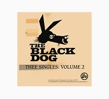 THE BLACK DOG PRODUCTIONS THEE SINGLES VOLUME 2 Unisex T-Shirt