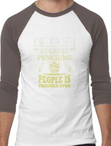 I bake because punching people is frowned upon Men's Baseball ¾ T-Shirt
