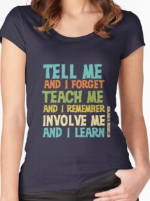 Educational Text Quote Involve Me Women's Fitted Scoop T-Shirt