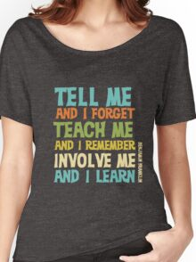 Educational Text Quote Involve Me Women's Relaxed Fit T-Shirt