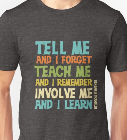 Educational Text Quote Involve Me Unisex T-Shirt