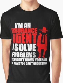 IAM AN INSURANCE AGENT Graphic T-Shirt