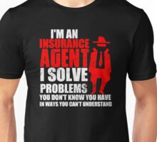 IAM AN INSURANCE AGENT Unisex T-Shirt