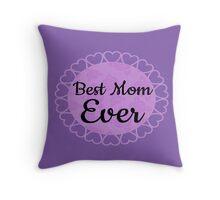 Best Mom Throw Pillow