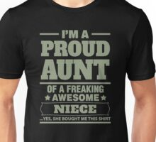 I'm a proud aunt of a freaking awesome niece Unisex T-Shirt