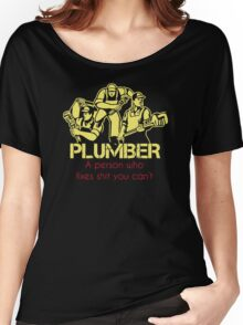 Plumber a person who fixes shit you can't Women's Relaxed Fit T-Shirt