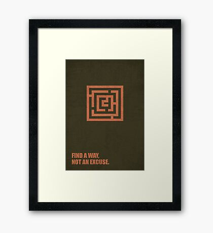 Find A Way, Not An Excuse - Corporate Start-Up Quotes Framed Print
