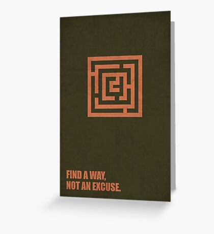 Find A Way, Not An Excuse - Corporate Start-Up Quotes Greeting Card