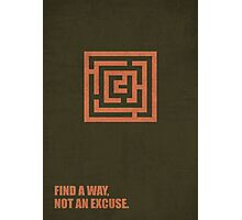Find A Way, Not An Excuse - Corporate Start-Up Quotes Photographic Print