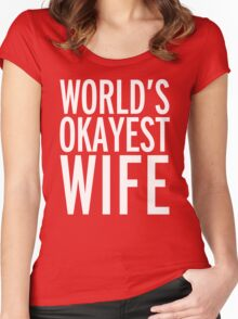 World's Okayest Wife Funny Quote Women's Fitted Scoop T-Shirt