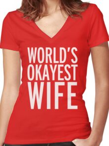 World's Okayest Wife Funny Quote Women's Fitted V-Neck T-Shirt